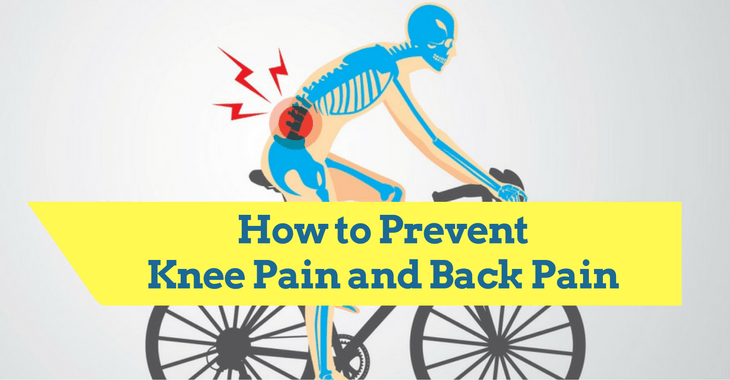 How to Prevent Knee Pain and Back Pain