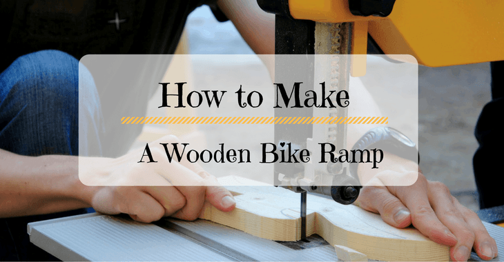 How to Make a Wooden Bike Ramp