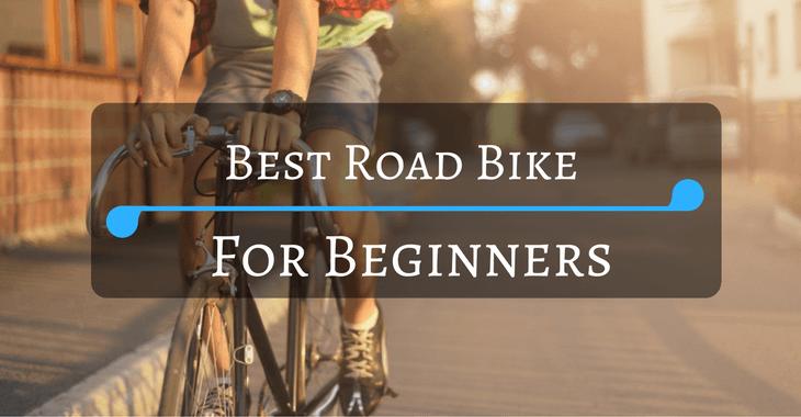 Best Road Bike For Beginners