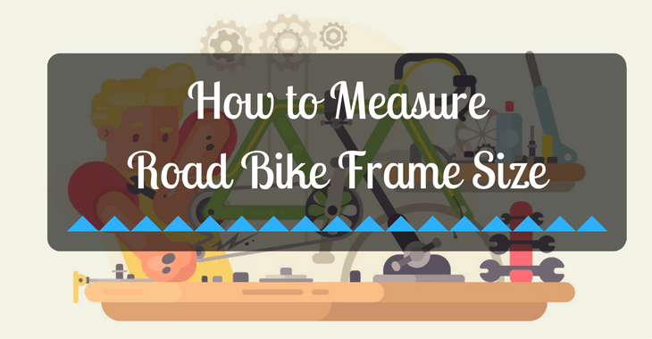 How To Measure Road Bike Frame Size Cyclist Zone
