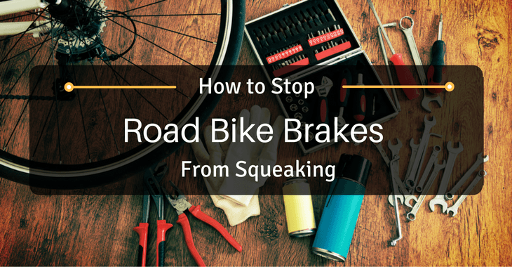 How To Stop Road Bike Brakes From Squeaking