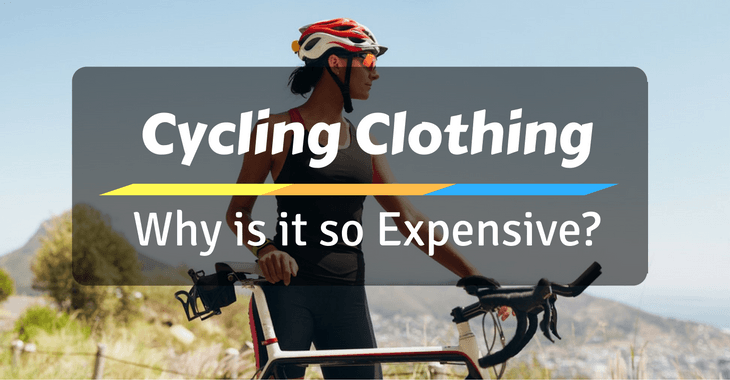 Cycling Clothing – Why is it so Expensive?