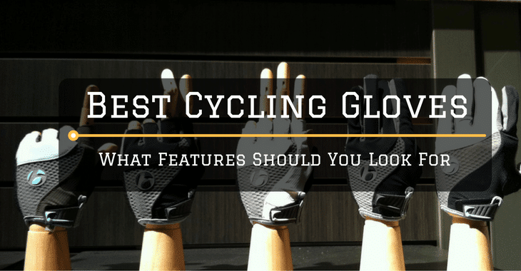 Best Cycling Gloves: What Features Should You Look For