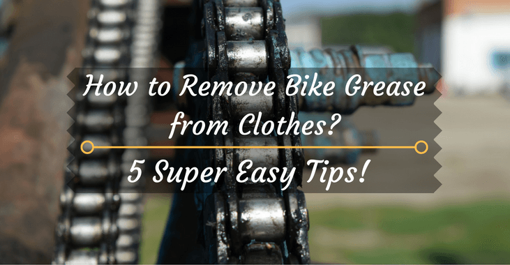 how to remove bike grease from clothes 5 super easy steps. Black Bedroom Furniture Sets. Home Design Ideas