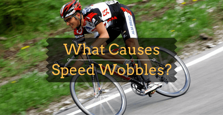 What Causes Speed Wobbles