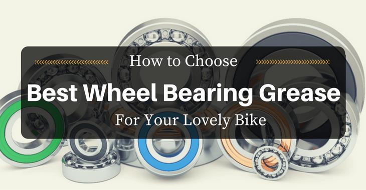 Best Wheel Bearing Grease